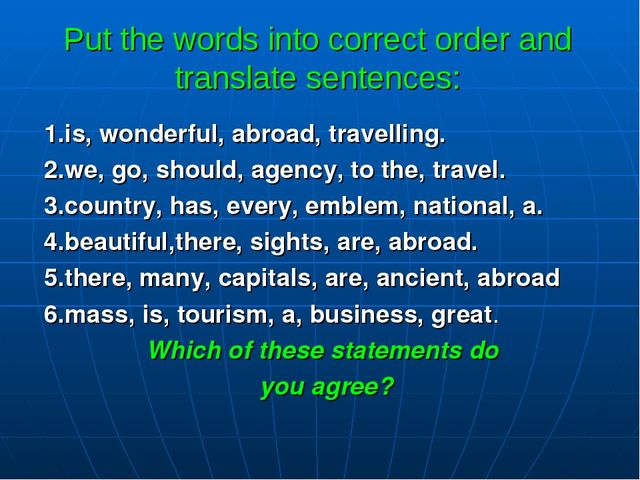 Put the words into correct order and translate sentences: 1.is, wonderful, ab...