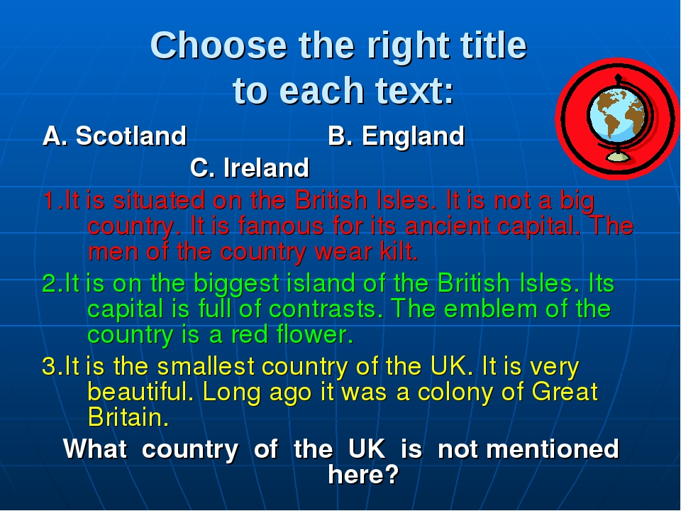 Choose the right title to each text: А. Scotland B. England C. Ireland 1.It i...