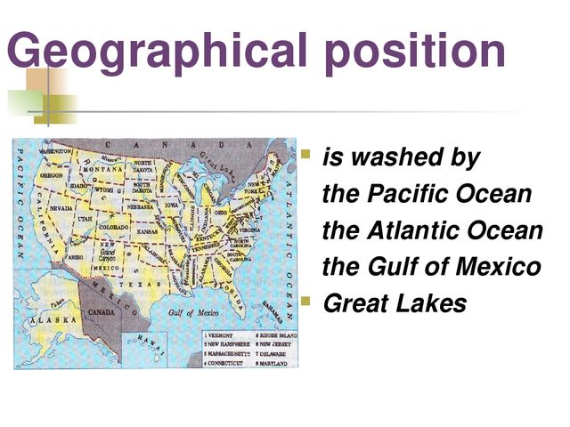 Geographical position is washed by the Pacific Ocean the Atlantic Ocean the G...