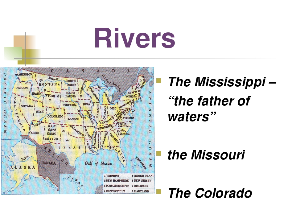 "Rivers The Mississippi – ""the father of waters"" the Missouri The Colorado"
