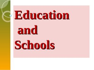 Education and Schools