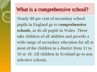 What is a comprehensive school? Nearly 88 per cent of secondary school pupils