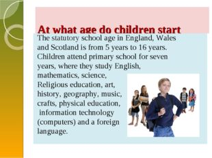At what age do children start school in Britain? The statutory school age in