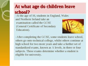 At what age do children leave school? -At the age of 16, students in England,