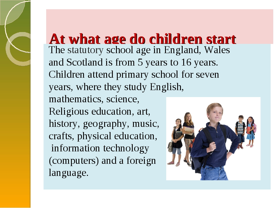 At what age do children start school in Britain? The statutory school age in...
