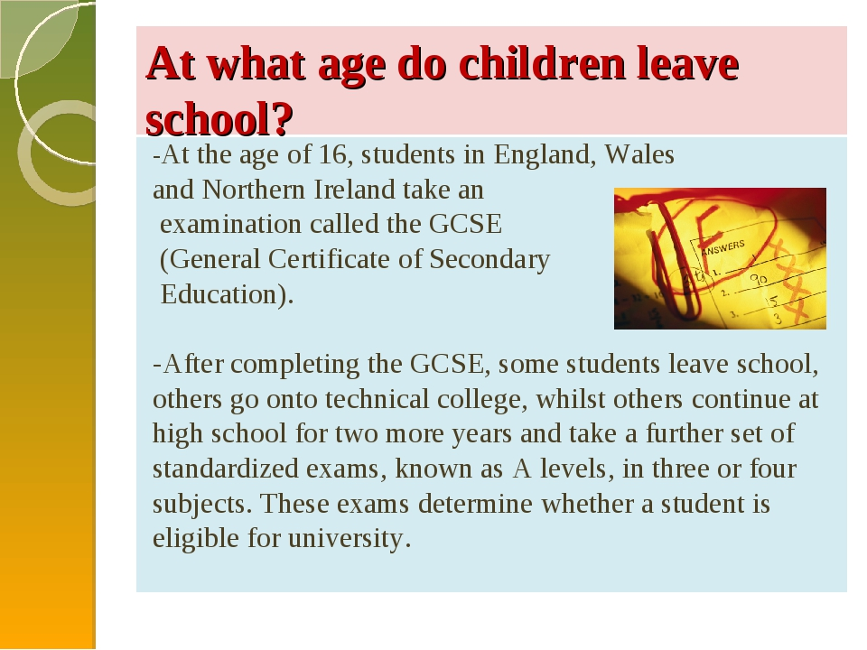 At what age do children leave school? -At the age of 16, students in England,...