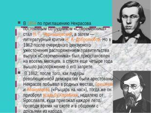 В 1854 по приглашению Некрасова постоянным сотрудником «Современника» стал Н.