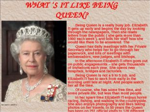 WHAT 'S IT LIKE BEING QUEEN? Being Queen is a really busy job. Elizabeth П ge