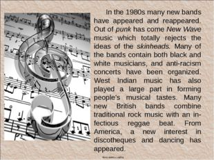 In the 1980s many new bands have appeared and reappeared. Out of punk has co