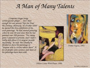 A Man of Many Talents Composer/singer/song-writer/guitar-player… Isn`t that e