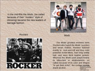 "In the mid-60s the Mods, (so called because of their ""modern"" style of dress"