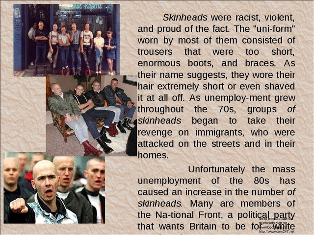 "Skinheads were racist, violent, and proud of the fact. The ""uni­form"" worn b..."
