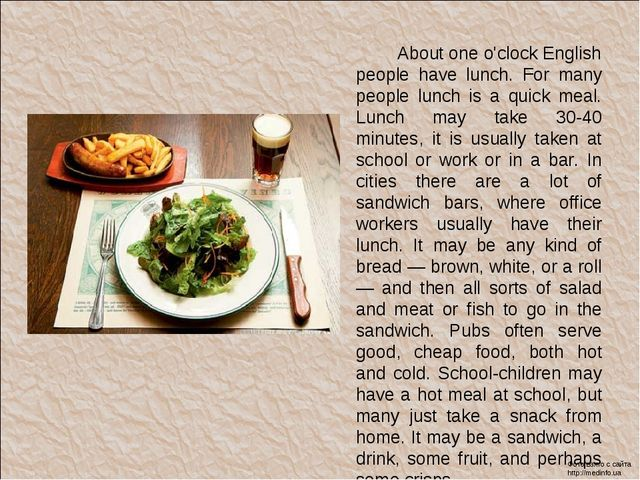 About one o'clock English people have lunch. For many people lunch is a quic...