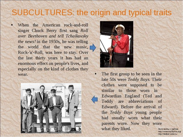 SUBCULTURES: the origin and typical traits When the American rock-and-roll si...