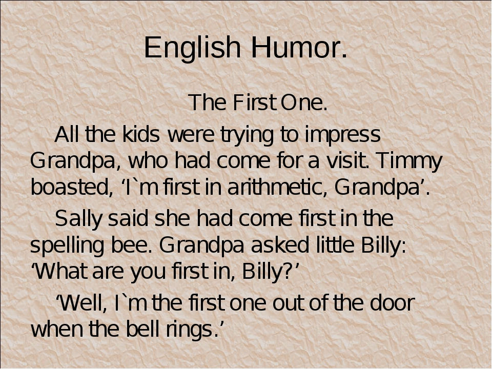 English Humor. The First One. All the kids were trying to impress Grandpa, wh...