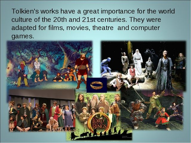 Tolkien's works have a great importance for the world culture of the 20th and...