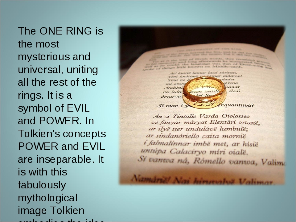 The ONE RING is the most mysterious and universal, uniting all the rest of th...