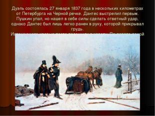 Дуэль состоялась 27 января 1837 года в нескольких километрах от Петербурга на