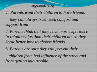 Arguments FOR 1. Parents want their children to have friends they can always