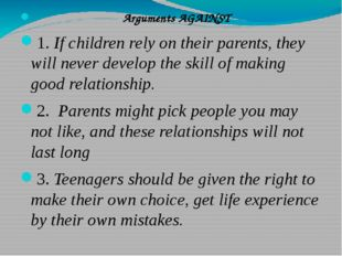 Arguments AGAINST 1. If children rely on their parents, they will never deve