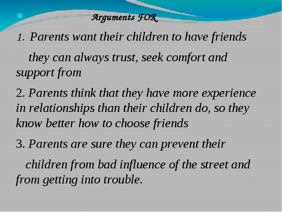 Arguments FOR 1. Parents want their children to have friends they can always...