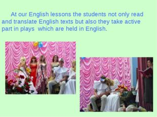 At our English lessons the students not only read and translate English texts
