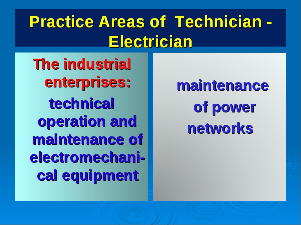 Practice Areas of Technician - Electrician The industrial enterprises: techni...