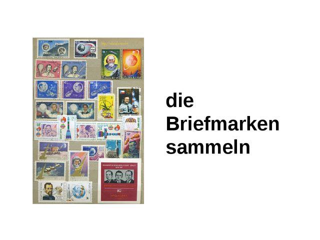 die Briefmarken sammeln
