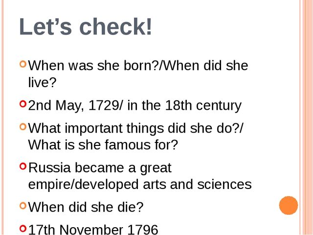 Let's check! When was she born?/When did she live? 2nd May, 1729/ in the 18th...
