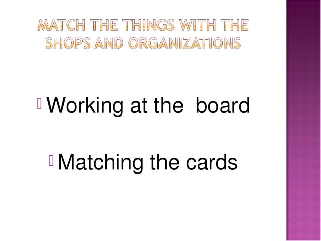 Working at the board Matching the cards