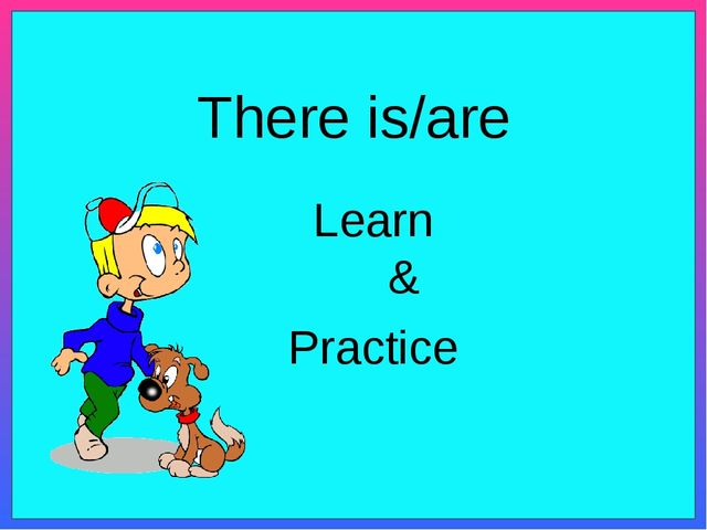 There is/are Practice Learn &