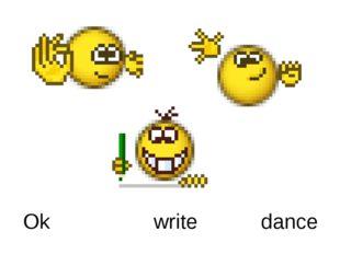 Ok write dance