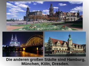 Die anderen großen Städte sind Hamburg, München, Köln, Dresden. © Julija Tolk