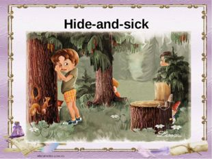 Hide-and-sick