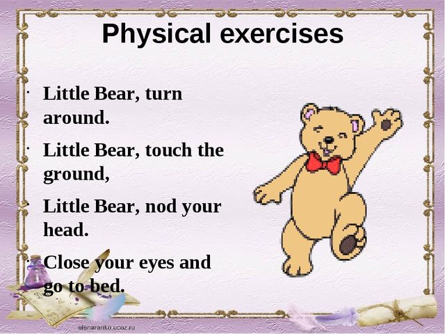 Physical exercises Little Bear, turn around. Little Bear, touch the ground, L...