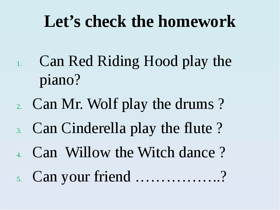 Let's check the homework Can Red Riding Hood play the piano? Can Mr. Wolf pla...