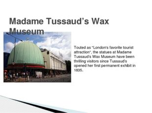 "Madame Tussaud's Wax Museum Touted as ""London's favorite tourist attraction"""