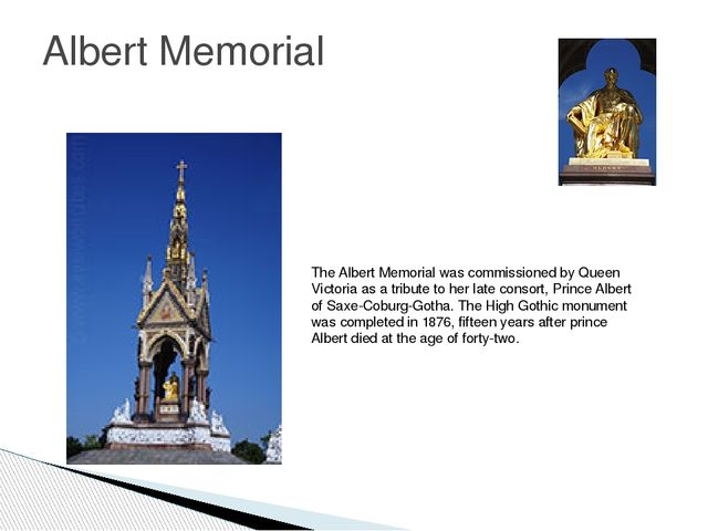 Albert Memorial The Albert Memorial was commissioned by Queen Victoria as a t...