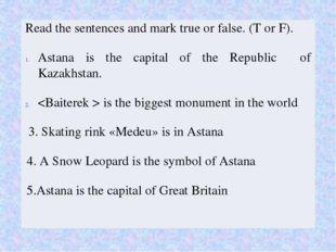 true false false true false Read the sentences and mark true or false.(T or F