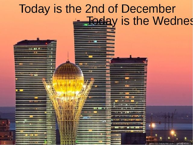 Today is the 2nd of December Today is the Wednesday
