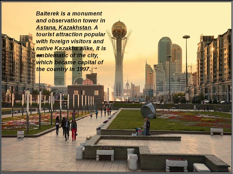 Baiterek is a monument and observation tower in Astana, Kazakhstan. A touris...
