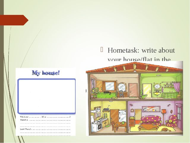 Hometask: write about your house/flat in the Workbook