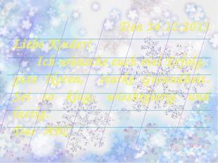 Den 24.12.2013 Liebe Kinder! Ich wünsche euch viel Erfolg, gute Noten, starke
