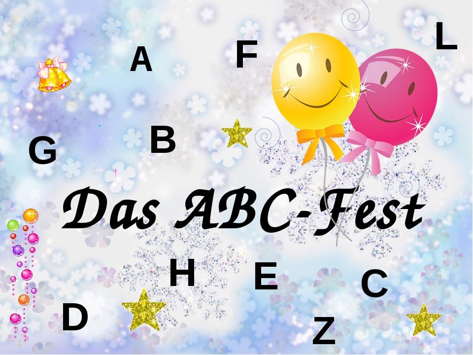 Das ABC-Fest A B C D E F G H L Z
