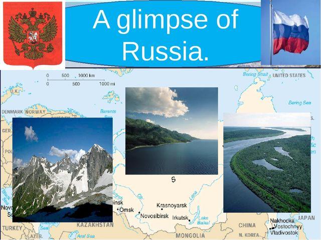 A glimpse of Russia.