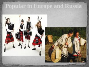 Popular in Europe and Russia