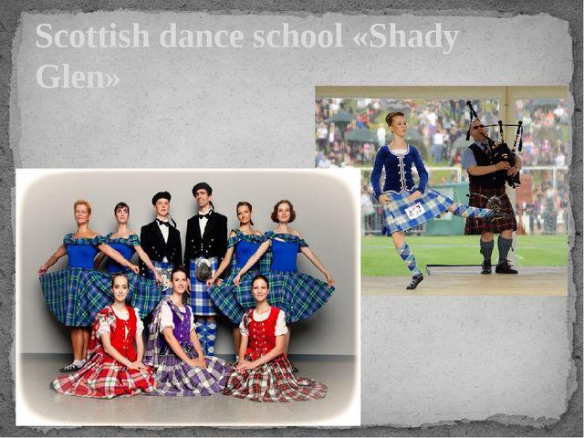 Scottish dance school«Shady Glen»