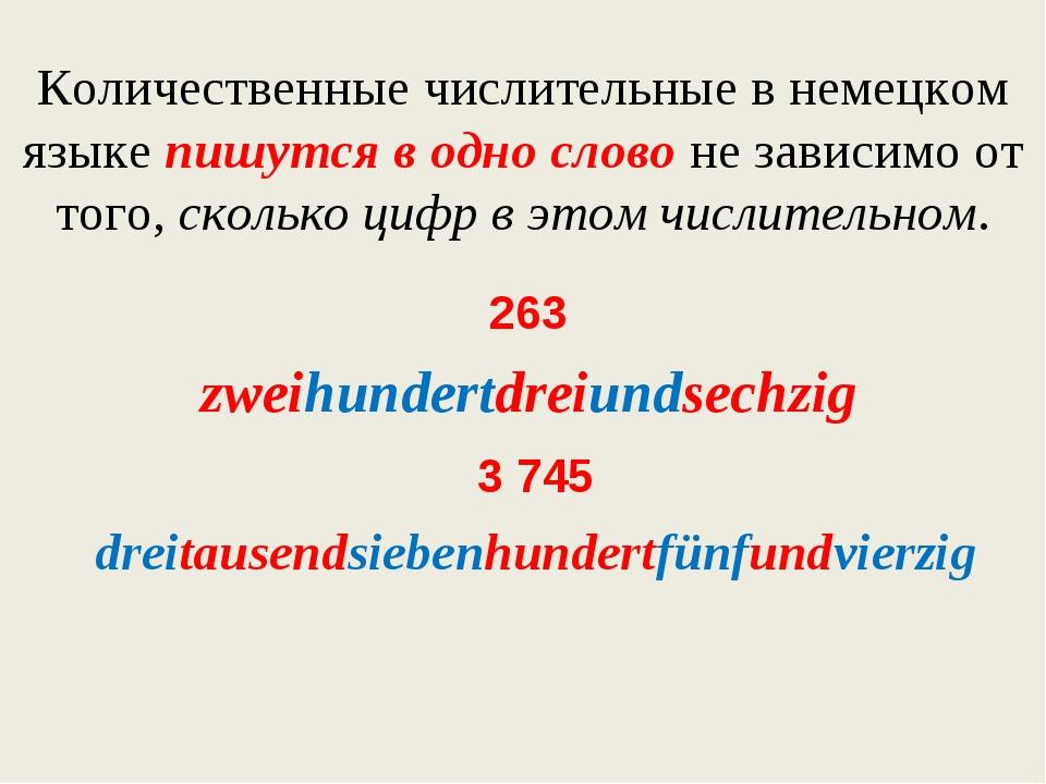 Количественные числительные в немецком языкепишутся в одно словоне зависимо...