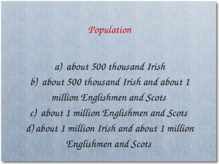 a) about 500 thousand Irish b) about 500 thousand Irish and about 1 million E
