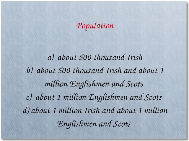 a) about 500 thousand Irish b) about 500 thousand Irish and about 1 million E...